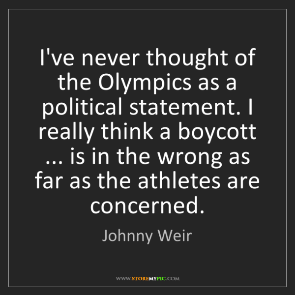 Johnny Weir: I've never thought of the Olympics as a political statement....