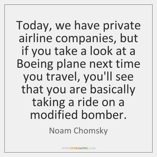 Today, we have private airline companies, but if you take a look ...