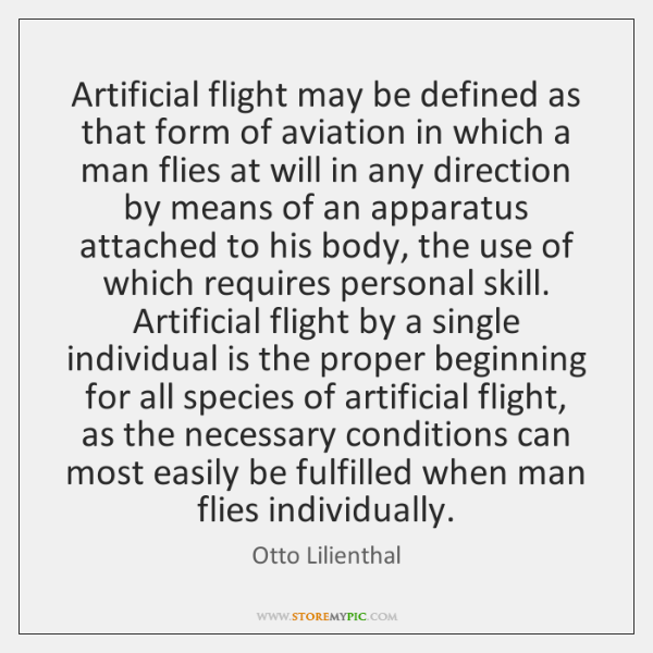 Artificial flight may be defined as that form of aviation in which ...