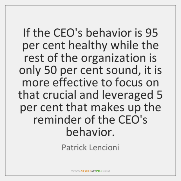 If the CEO's behavior is 95 per cent healthy while the rest of ...