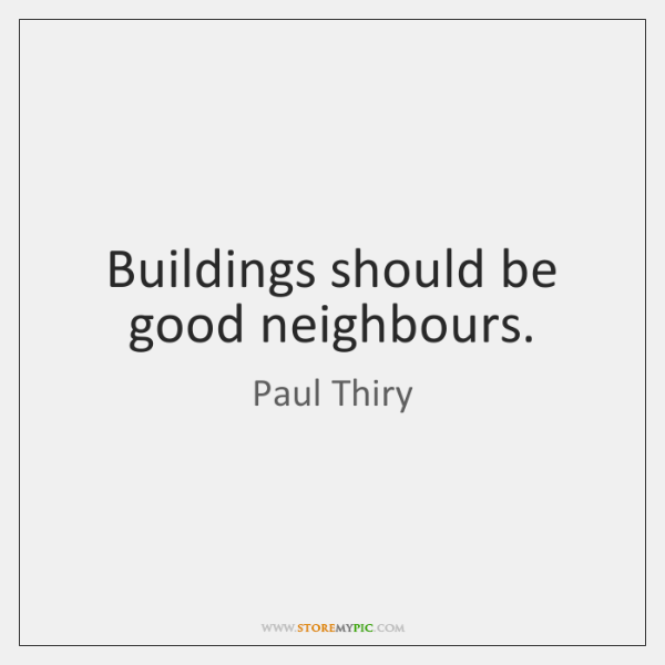 Buildings should be good neighbours.