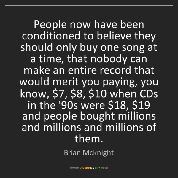 Brian Mcknight: People now have been conditioned to believe they should...