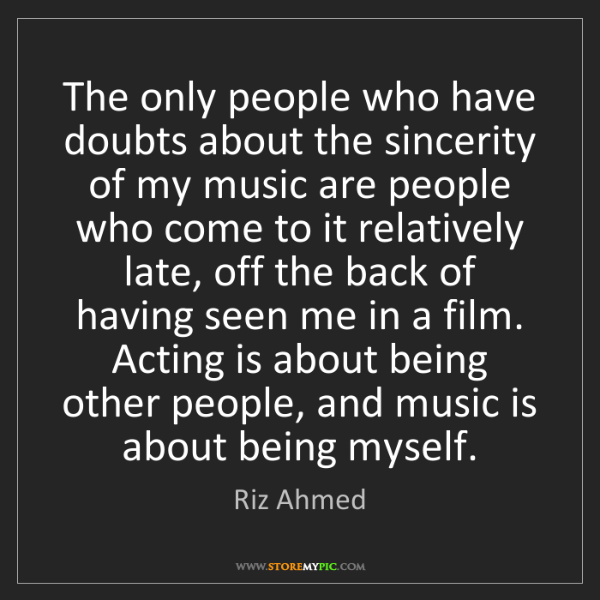 Riz Ahmed: The only people who have doubts about the sincerity of...