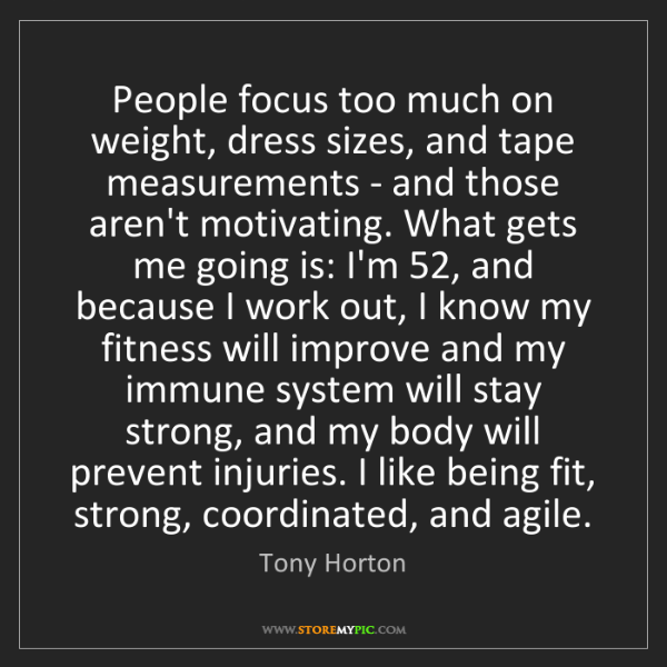 Tony Horton: People focus too much on weight, dress sizes, and tape...