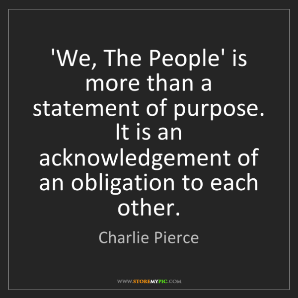 Charlie Pierce: 'We, The People' is more than a statement of purpose....