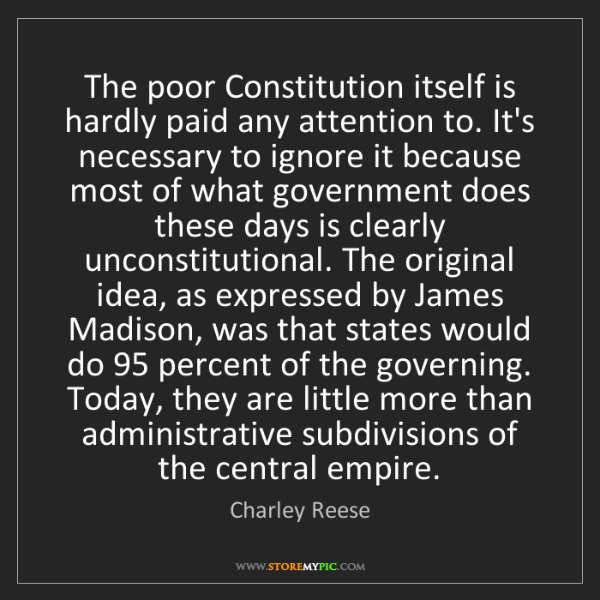Charley Reese: The poor Constitution itself is hardly paid any attention...