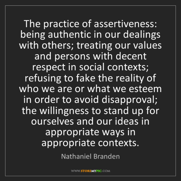 Nathaniel Branden: The practice of assertiveness: being authentic in our...