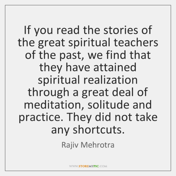 If you read the stories of the great spiritual teachers of the ...