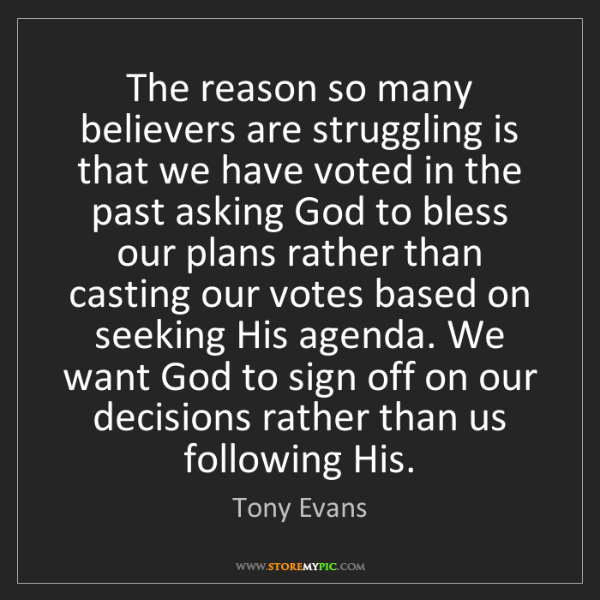 Tony Evans: The reason so many believers are struggling is that we...