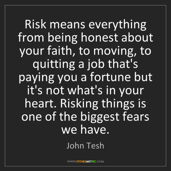 John Tesh: Risk means everything from being honest about your faith,...
