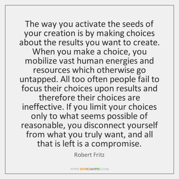 The way you activate the seeds of your creation is by making ...