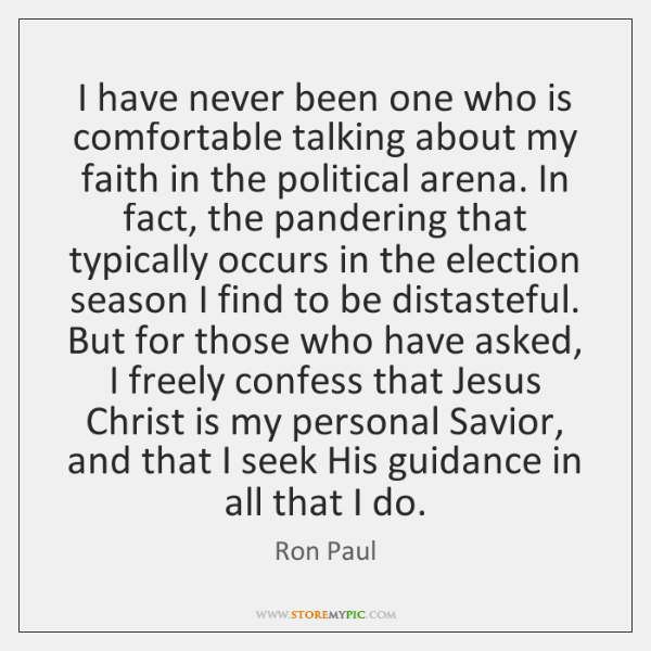 I have never been one who is comfortable talking about my faith ...