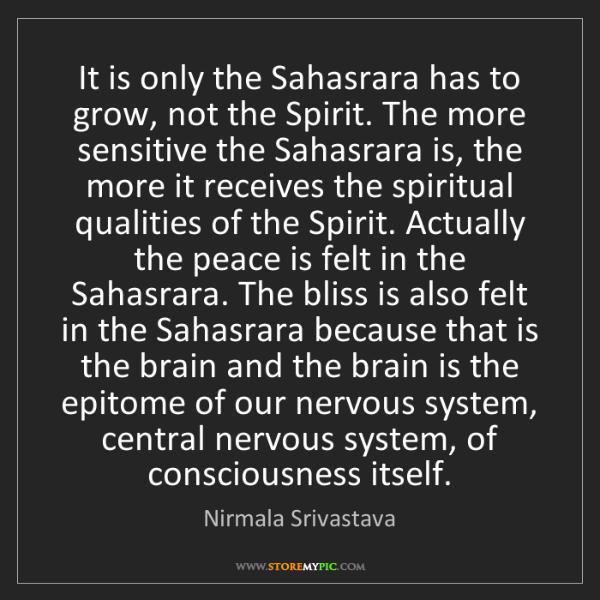 Nirmala Srivastava: It is only the Sahasrara has to grow, not the Spirit....