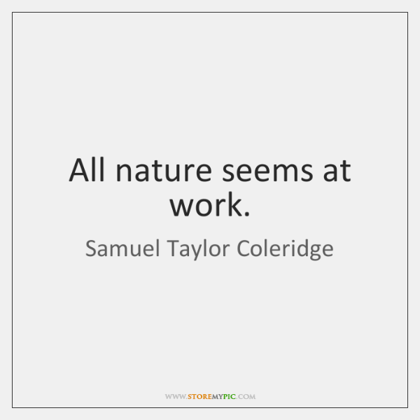 All nature seems at work.