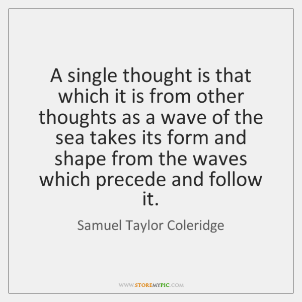 A single thought is that which it is from other thoughts as ...