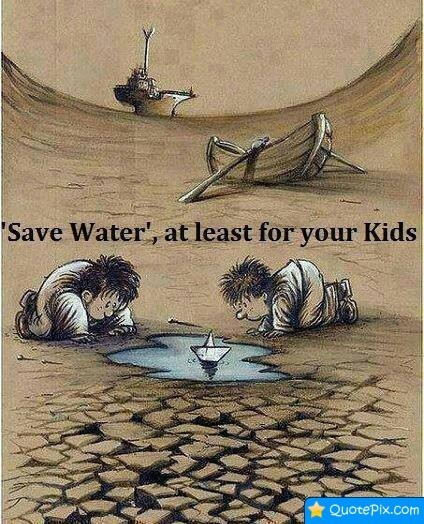 Save water at least for your kids