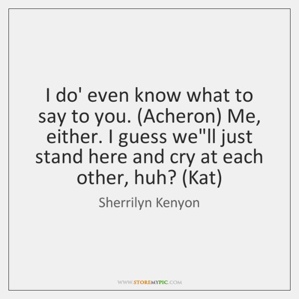 Sherrilyn Kenyon Quotes Storemypic