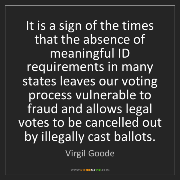 Virgil Goode: It is a sign of the times that the absence of meaningful...