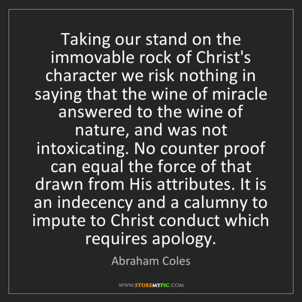 Abraham Coles: Taking our stand on the immovable rock of Christ's character...
