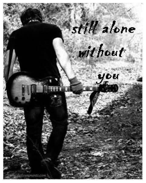 Still alone without you sad