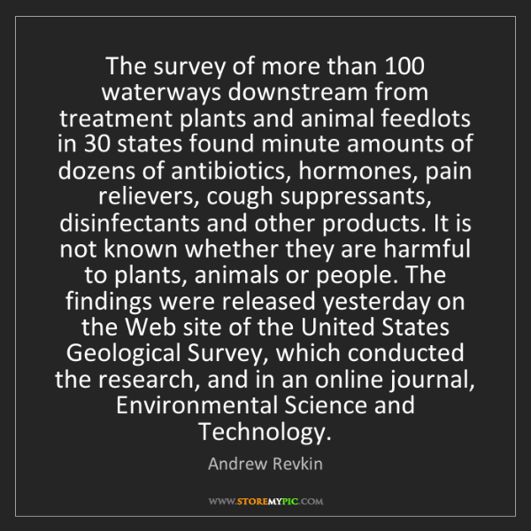 Andrew Revkin: The survey of more than 100 waterways downstream from...
