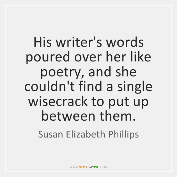 His writer's words poured over her like poetry, and she couldn't find ...