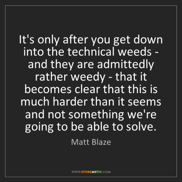 Matt Blaze: It's only after you get down into the technical weeds...