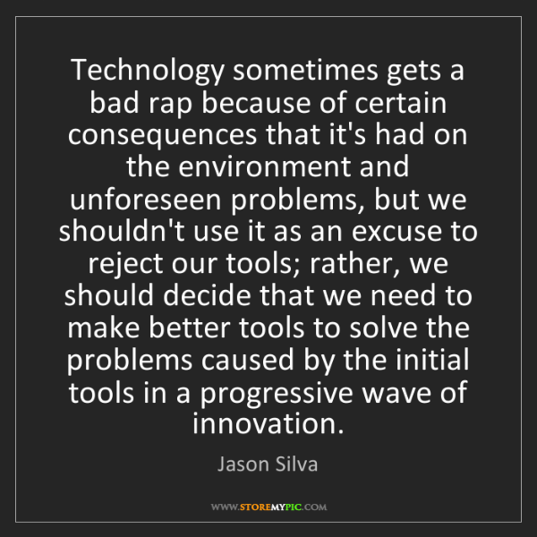 Jason Silva: Technology sometimes gets a bad rap because of certain...