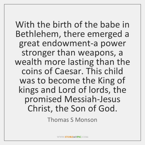 With the birth of the babe in Bethlehem, there emerged a great ...