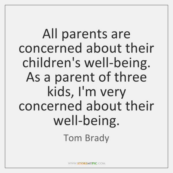 All parents are concerned about their children's well-being. As a parent of ...