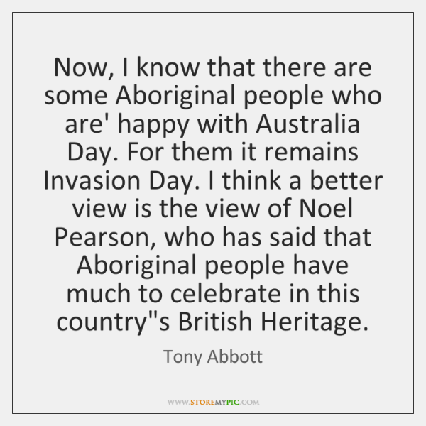 Now, I know that there are some Aboriginal people who are' happy ...