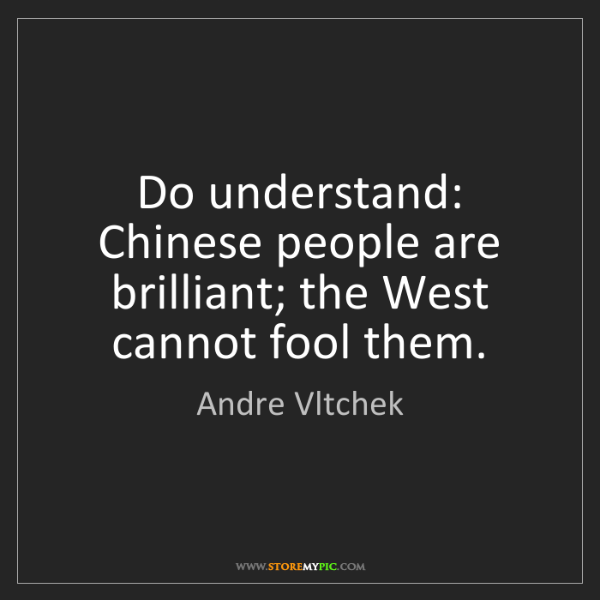 Andre Vltchek: Do understand: Chinese people are brilliant; the West...