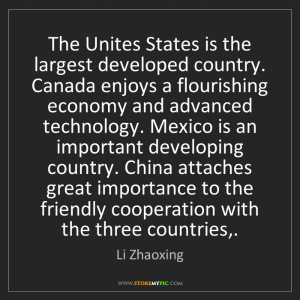 Li Zhaoxing: The Unites States is the largest developed country. Canada...