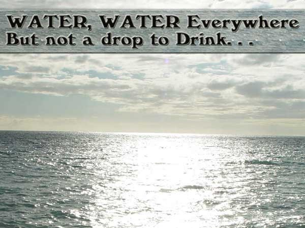 Water water everywhere but not a drop to drink
