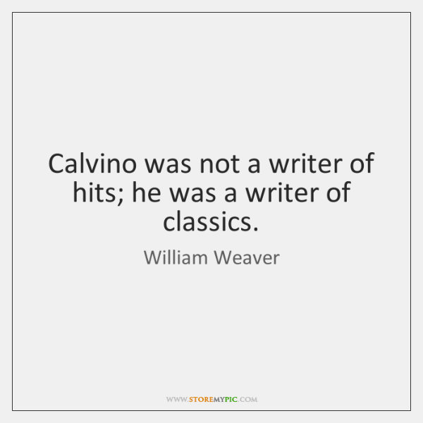 Calvino was not a writer of hits; he was a writer of ...