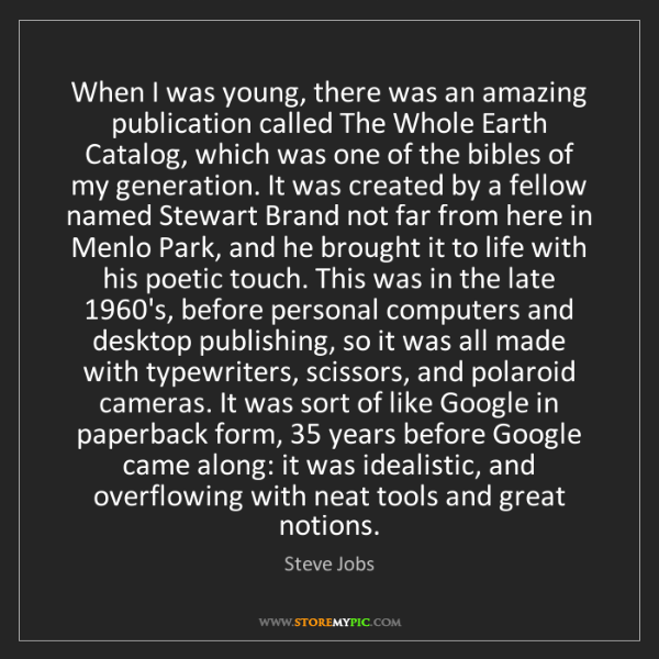 Steve Jobs: When I was young, there was an amazing publication called...