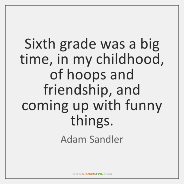 Sixth grade was a big time, in my childhood, of hoops and ...