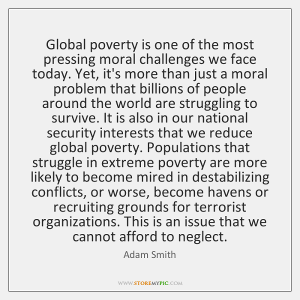 Global poverty is one of the most pressing moral challenges we face ...