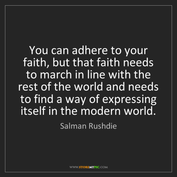 Salman Rushdie: You can adhere to your faith, but that faith needs to...