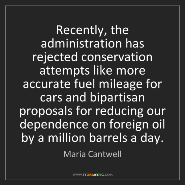 Maria Cantwell: Recently, the administration has rejected conservation...