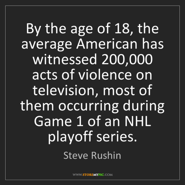 Steve Rushin: By the age of 18, the average American has witnessed...