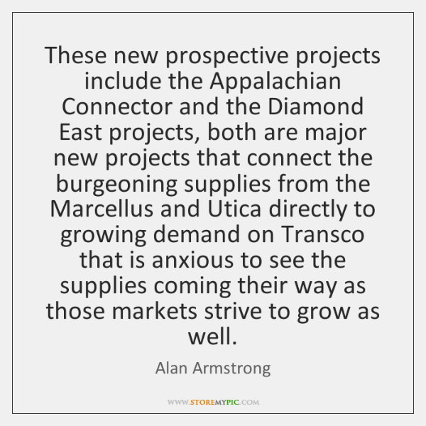 These new prospective projects include the Appalachian Connector and the Diamond East ...