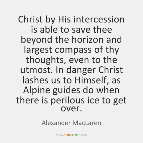 Christ by His intercession is able to save thee beyond the horizon ...