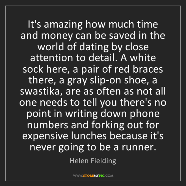 Helen Fielding: It's amazing how much time and money can be saved in...