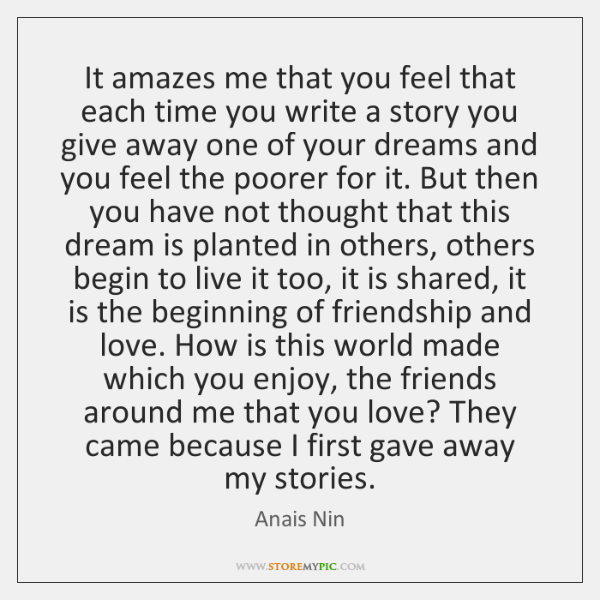 It amazes me that you feel that each time you write a ...