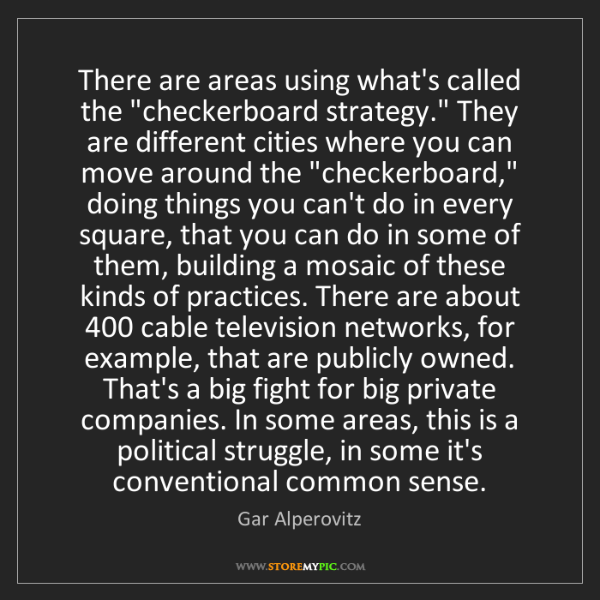 """Gar Alperovitz: There are areas using what's called the """"checkerboard..."""