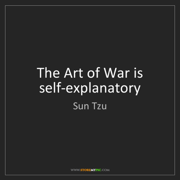 Sun Tzu: The Art of War is self-explanatory