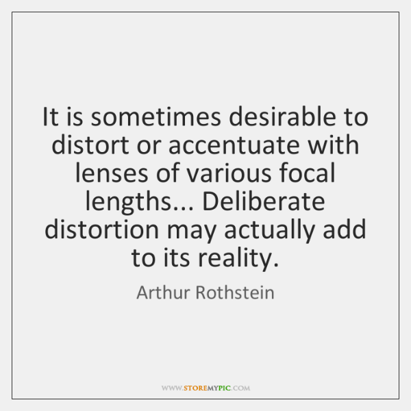 It is sometimes desirable to distort or accentuate with lenses of various ...
