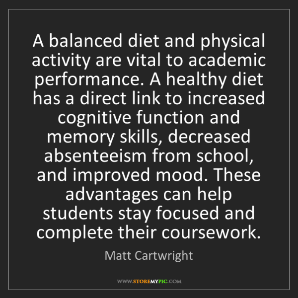 Matt Cartwright: A balanced diet and physical activity are vital to academic...