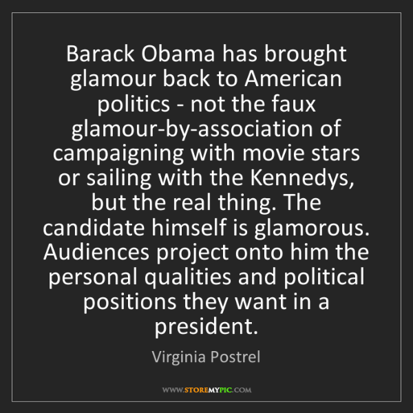 Virginia Postrel: Barack Obama has brought glamour back to American politics...
